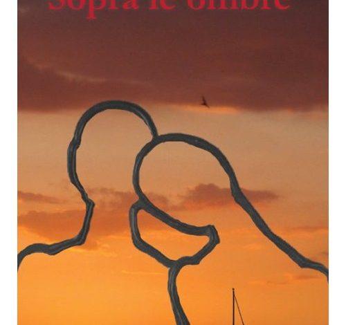 """Presentazione del romanzo di Renato Serpieri, """"Sopra le ombre"""""""